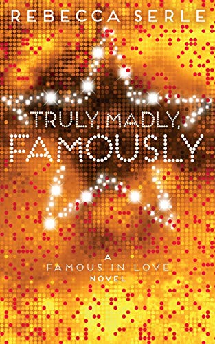 Truly, Madly, Famously (Famous in Love 2)