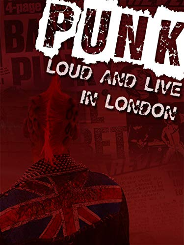 Punk: Loud and Live in London