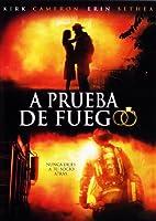 A Prueba de Fuego (Fireproof)
