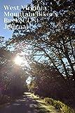 West Virginia Mountain Biker s Bucket List Journal: Mountain Biking Lovers Log Book and Diary, Gift Idea