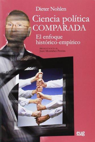 Ciencia política comparada: El enfoque histórico-empírico (Monográfica/ Biblioteca de Ciencias Políticas y Sociales)