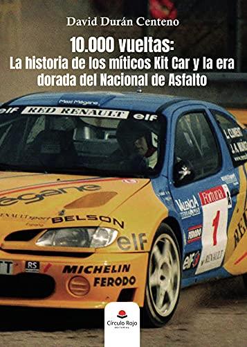 10.000 vueltas: La historia de los míticos Kit Car y la era dorada del Nacional de Asfalto