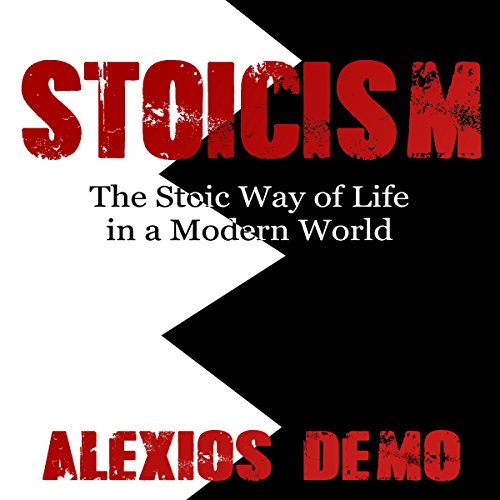Stoicism: The Stoic Way of Life in a Modern World audiobook cover art