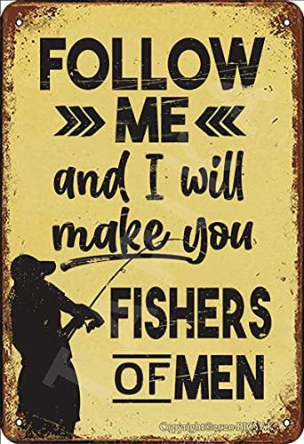 BIGYAK Follow Me And I Will Make You Fishers Of Men Retro Look Iron 20 x 30 cm Decorazione Poster per casa, cucina, bagno, fattoria, giardino, garage, citazioni ispiratorie decorazione da parete