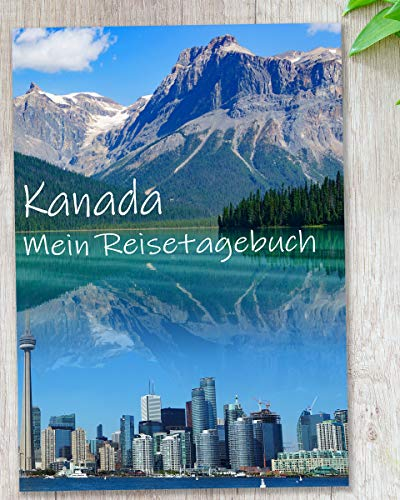 Reisetagebuch Kanada zum Selberschreiben | interaktiv mit spannenden Aufgaben, Reisechallenge, tollen Fotos und viel Abwechslung | gestalte deinen eigenen Reiseführer mit deinen Highlights