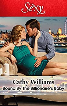 Bound By The Billionaire's Baby (One Night With Consequences Book 10) by [Cathy Williams]