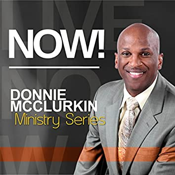 Ministry Series: Now!