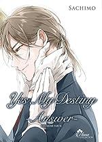 Yes, my Destiny- Answer - Deuxieme partie - Tome II - Livre (Manga) - Yaoi - Hana Collection de Sachimo
