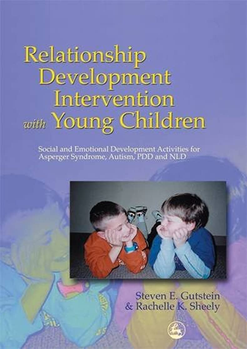 不満スキルシャーロットブロンテRelationship Development Intervention With Young Children: Social and Emotional Development Activities for Asperger Syndrome, Autism, Pdd and Nld