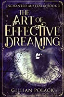 The Art of Effective Dreaming: Large Print Edition