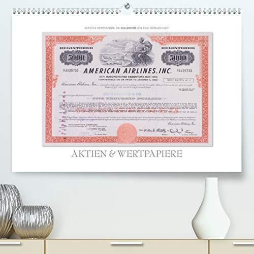 Aktien & Wertpapiere(Premium, hochwertiger DIN A2 Wandkalender 2020, Kunstdruck in Hochglanz): Wertvolle alte amerikanische Aktien wurden zu einem ... 14 Seiten ) (CALVENDO Wissen)