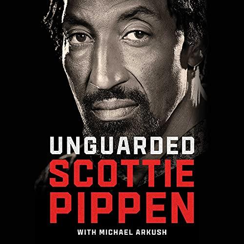 Unguarded Audiobook By Scottie Pippen, Michael Arkush cover art