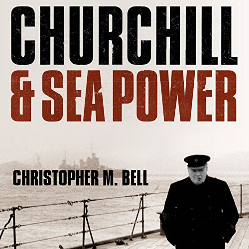 Churchill and Sea Power audiobook cover art