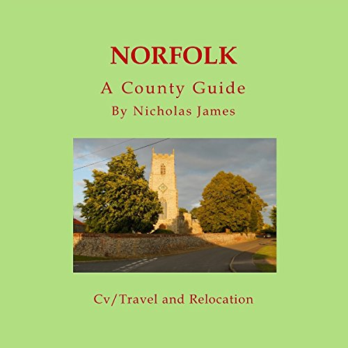 Norfolk: A County Guide     Barnaby's Relocation Guides S, Book 5              Autor:                                                                                                                                 Nicholas James                               Sprecher:                                                                                                                                 Damien Connolly                      Spieldauer: 1 Std. und 28 Min.     Noch nicht bewertet     Gesamt 0,0