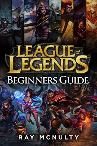 League of Legends Beginners Guide: Champions, abilities, runes, summoner spells, items, summoner's rift and strategies, jungling, warding, trinket guide, ... trading in lane, skins (English Edition)