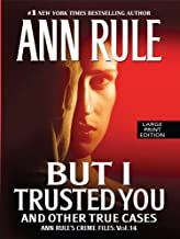 But I Trusted You: And Other True Cases