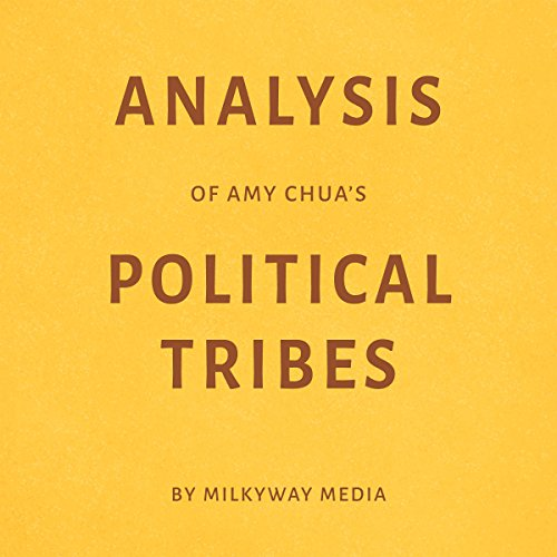 Analysis of Amy Chua's Political Tribes audiobook cover art