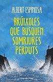 Brúixoles que busquen somriures perduts (Catalan Edition)