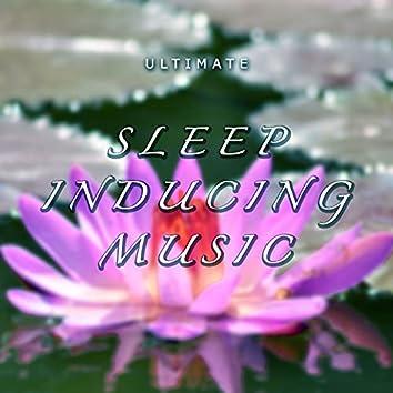 Ultimate Sleep Inducing Music - Relaxing Sleep Therapy
