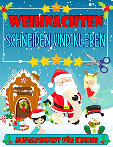Weihnachten Schneiden und Kleben - Aufgabenheft für Kinder: Weihnachten Ausschneidebuch für Kinder ab 3 Jahren