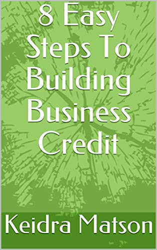 8 Easy Steps To Building Business Credit (Business Education Book 1) (English Edition)