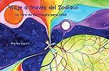 Viaje a través del Zodíaco: Un libro de Astrología para niños....