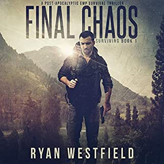 Final Chaos     A Post-Apocalyptic EMP Survival Thriller (Surviving, Book 1)              Written by:                                                                                                                                 Ryan Westfield                               Narrated by:                                                                                                                                 Andrew Tell                      Length: 5 hrs and 42 mins     1 rating     Overall 5.0