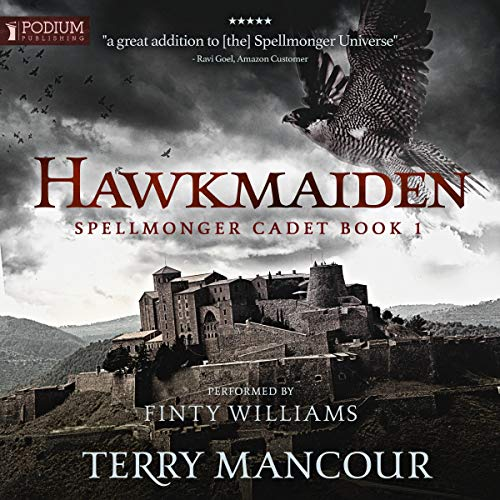 Hawkmaiden     Spellmonger Cadet, Book 1              Written by:                                                                                                                                 Terry Mancour                               Narrated by:                                                                                                                                 Finty Williams                      Length: 10 hrs and 49 mins     Not rated yet     Overall 0.0