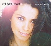 Metamorflores by Celine Rudolph