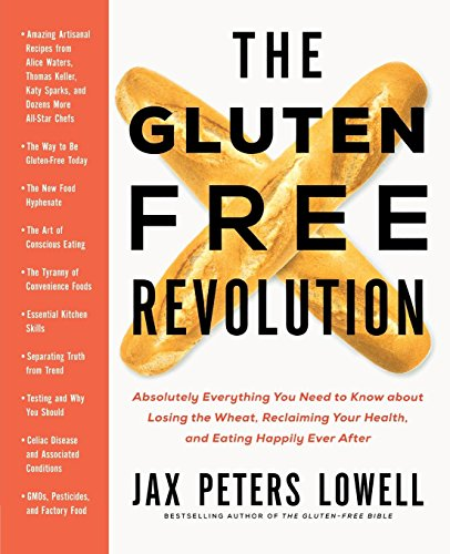 Gluten-Free Revolution: Absolutely Everything You Need to Know about Losing the Wheat, Reclaiming Your Health, and Eating Happily Ever After