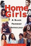 Home Girls: A Black Feminist Anthology - Barbara Smith