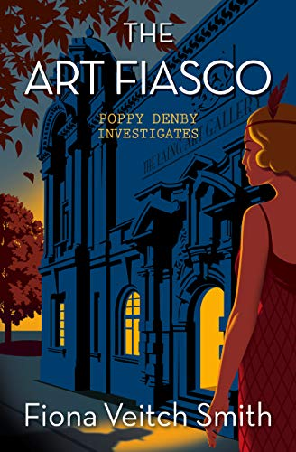 The Art Fiasco (Poppy Denby Investigates Book 5) by [Fiona Veitch Smith]