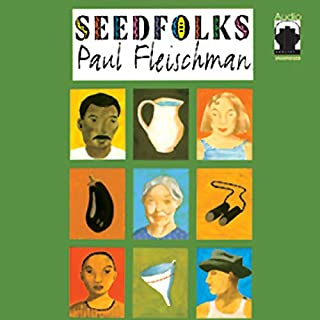 Seedfolks                   By:                                                                                                                                 Paul Fleischman                               Narrated by:                                                                                                                                 full cast                      Length: 1 hr and 26 mins     791 ratings     Overall 4.5