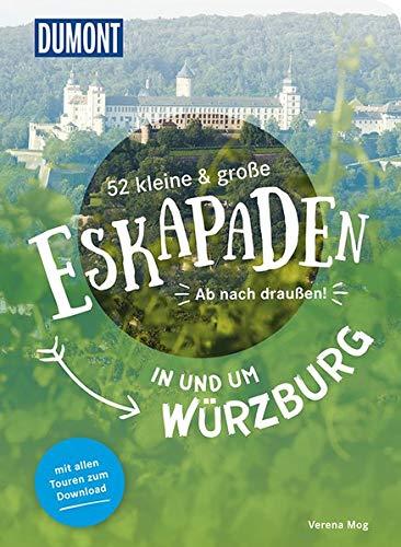 52 kleine & große Eskapaden in und um Würzburg: Ab nach draußen! (DuMont Eskapaden)