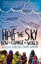 Half the Sky: Turning Oppression Into Opportunity for Women Worldwide (First Vintage Books Edition) 1st (first) Vintage Bo...