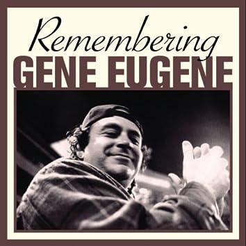 Remembering Gene Eugene