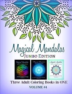Magical Mandalas: JUMBO Edition: Three Adult Coloring Books in ONE: Volume 4 (150+ Mystical Mandalas to Color-All Three Volumes-Large Mix of Beautiful Mandalas)