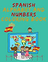 Spanish Alphabet and Numbers Coloring Book.Stunning Educational Book.Contains coloring pages with letters, objects and words starting with each letters of the alphabet and numbers.
