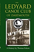 The Ledyard Canoe Club of Dartmouth: A History
