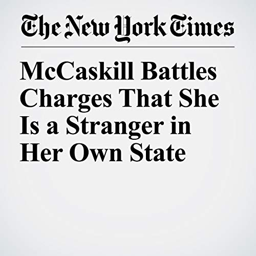 McCaskill Battles Charges That She Is a Stranger in Her Own State copertina