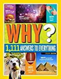 National Geographic Kids Why?: Over 1,111 Answers to Everything by Crispin Boyer (2015-10-13)