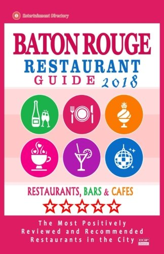 Baton Rouge Restaurant Guide 2018: Best Rated Restaurants in Baton Rouge, Louisiana - Restaurants, Bars and Cafes recommended for Visitors, 2018