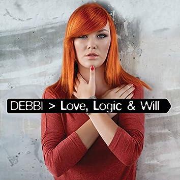 Love, Logic & Will