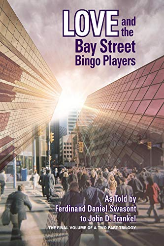 LOVE AND THE BAY STREET BINGO PLAYERS: The Final Volume of a Two-Part Trilogy (English Edition)
