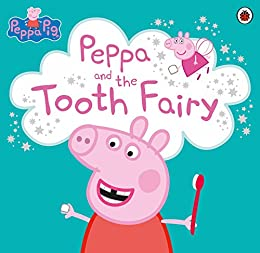 Peppa Pig: Peppa and the Tooth Fairy by [Collectif]