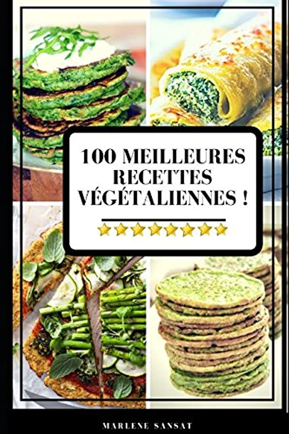 少なくとも着実に先のことを考える100 Meilleures Recettes Végétaliennes !