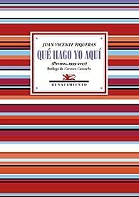 Que hago yo aquí par Juan Vicente Piqueras