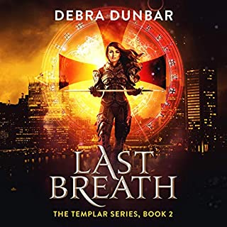 Last Breath     The Templar, Book 2              Written by:                                                                                                                                 Debra Dunbar                               Narrated by:                                                                                                                                 Elizabeth Phillips                      Length: 8 hrs and 55 mins     Not rated yet     Overall 0.0