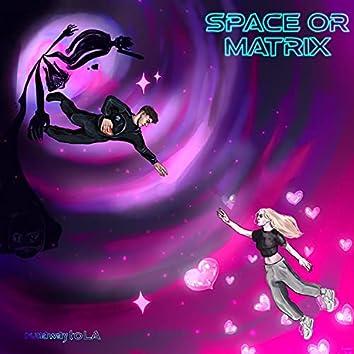 Space or Matrix