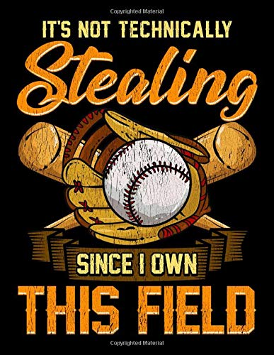 It's Not Technically Stealing Since I Own This Field: It's Not Stealing Since I Own This Field Softball Baseball Blank Comic Book Notebook - Kid's ... 11